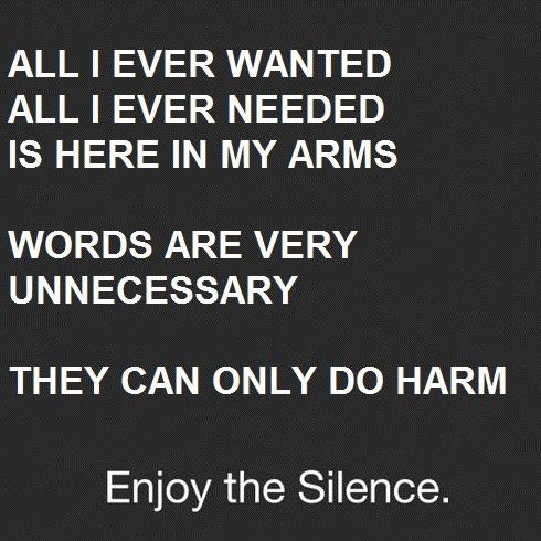 Depeche Mode- Enjoy the silence http://www.youtube.com/watch?v=diT3FvDHMyo