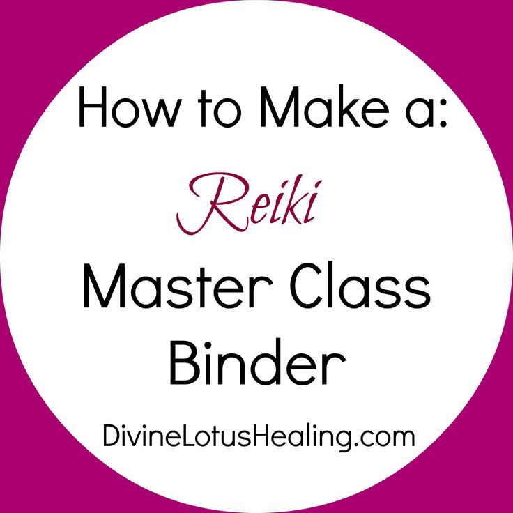 Divine Lotus Healing | How To Make a Reiki Master Class Binder. Check out the article for teaching ideas. Are there any tips here for your Master Level binder?