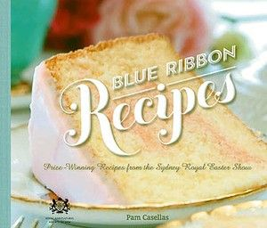 CWA recipe book from prize winning recipes from the Royal Easter Show