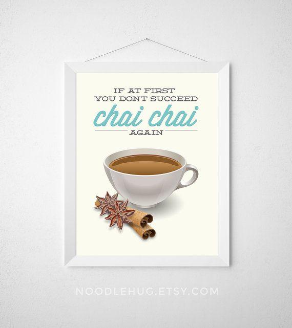 Tea Kitchen Print - If at first you dont succeed Chai Chai again - Poster art decor latte espresso cafe funny modern aqua coffee caffeine