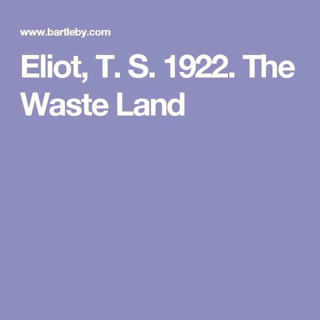 """themes of ceremonies in t s eliots poem the waste land Cover of the waste land by vee press in support of the modernist drive behind the waste land is ronald bush in """"ts eliot's life and career"""" he states: """"a poem suffused with eliot's horror of life, it was taken over by the postwar generation as a rallying cry for its sense of disillusionment"""" (bolded elements added for emphasis)."""