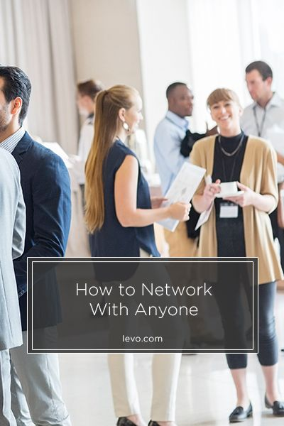 21 Ways to Start a #Networking Conversation with Anyone www.levo.com