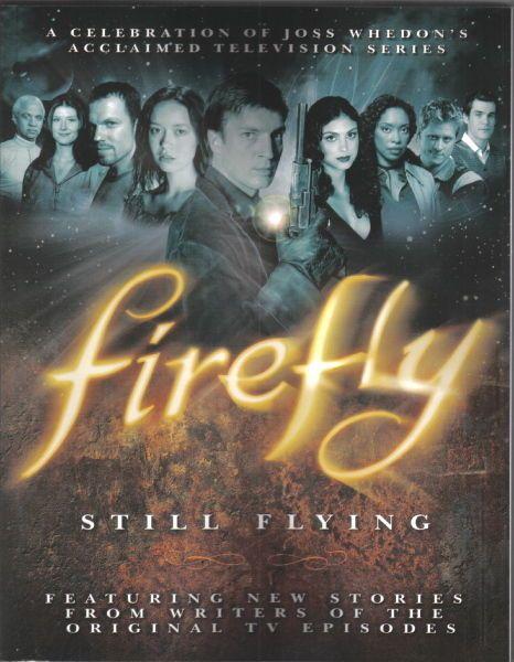 Firefly TV Series Still Flying Trade Paperback Book Companion Three 2010 NEW