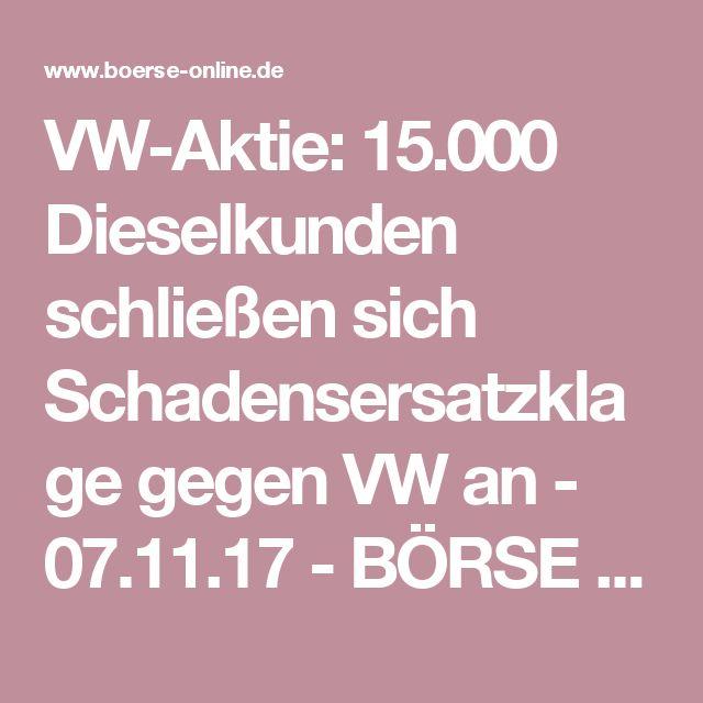 VW-Aktie: 15.000 Dieselkunden schließen sich Schadensersatzklage gegen VW an - 07.11.17 - BÖRSE ONLINE