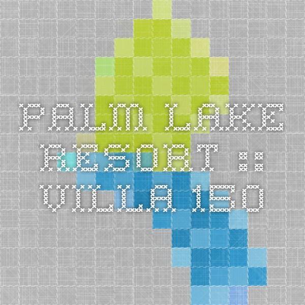 Palm Lake Resort :: Villa 150