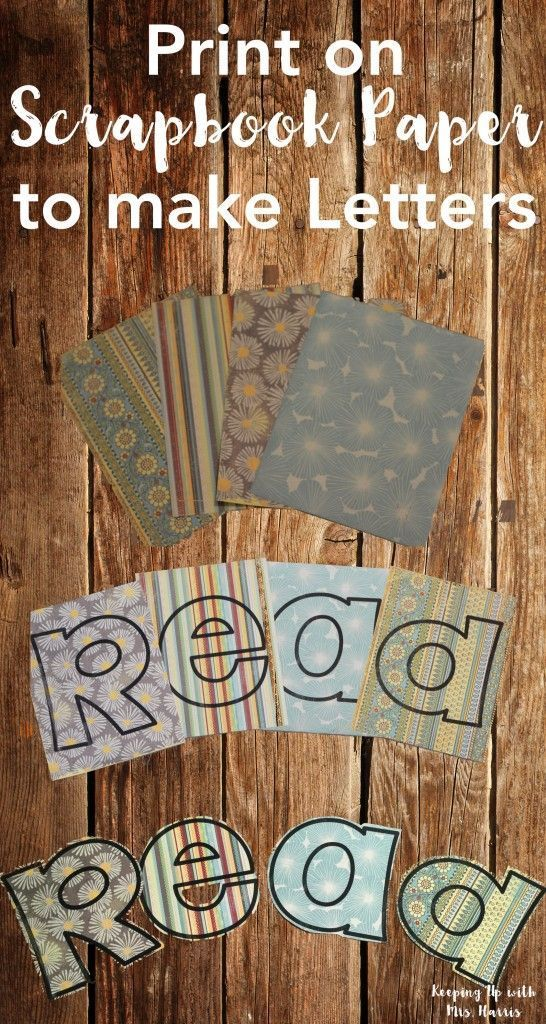 How to use scrapbook paper to print letters for classroom displays and bulletin boards.