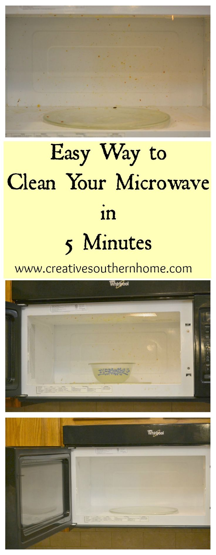 Easy way to clean your microwave in 5 minutes (or less).  www.creativesouthernhome.com