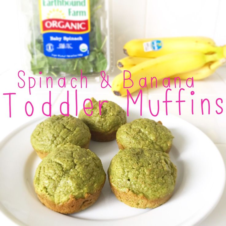 healthy toddler muffins: 1/2 cup unsweetened applesauce (one of the single serving cups) 1 large egg 2 teaspoons vanilla extract 2 cups fresh organic spinach (uncooked)* 1 ripe banana 1/3 cup organic pure maple syrup 2 tablespoons coconut oil 1.5 cups whole wheat flour 1 teaspoon baking powder 1/2 teaspoon baking soda 1/2 teaspoon salt *could also add shredded carrots, shredded zucchini, or shredded yellow squash (all raw) to really pack it full of veggies!