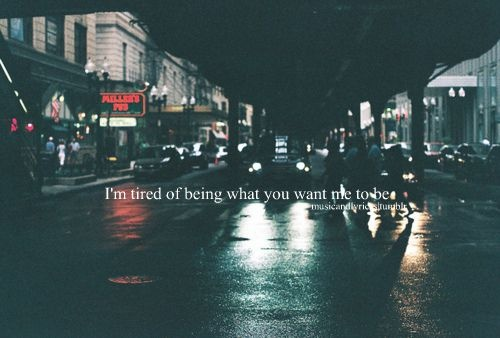 """Linkin Park """"I'm tired of being what you want me to be..."""""""