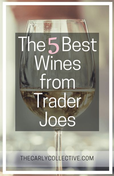 The 5 Best Wines from Trader Joes