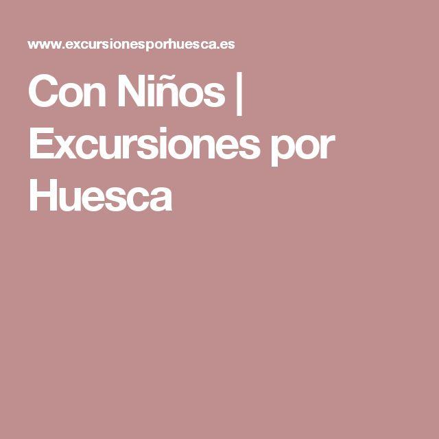 Con Niños | Excursiones por Huesca