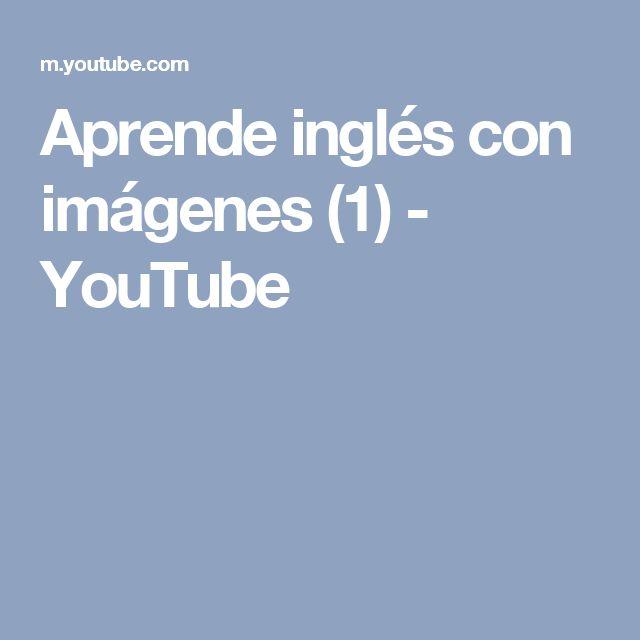 Aprende inglés con imágenes (1) - YouTube