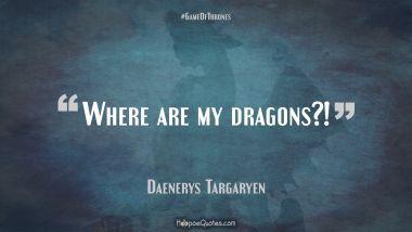 Daenerys Targaryen Quotes - Game of Thrones