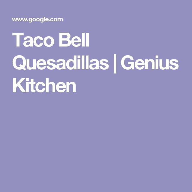 Taco Bell Quesadillas | Genius Kitchen