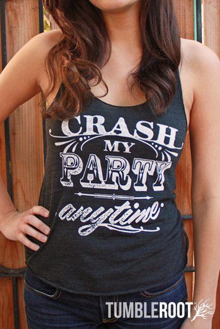 Crash my Party Anytime - Racer Back Tank top - country music shirt  - Luke Bryan