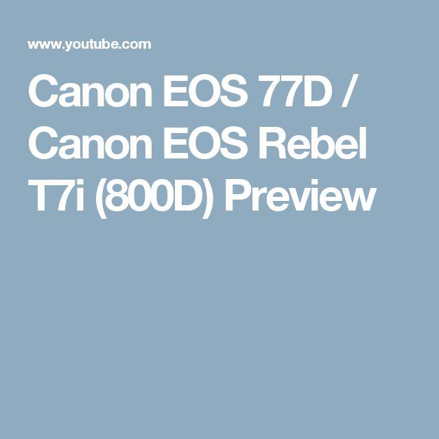 Canon EOS 77D / Canon EOS Rebel T7i (800D) Preview