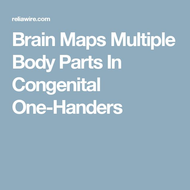 Brain Maps Multiple Body Parts In Congenital One-Handers