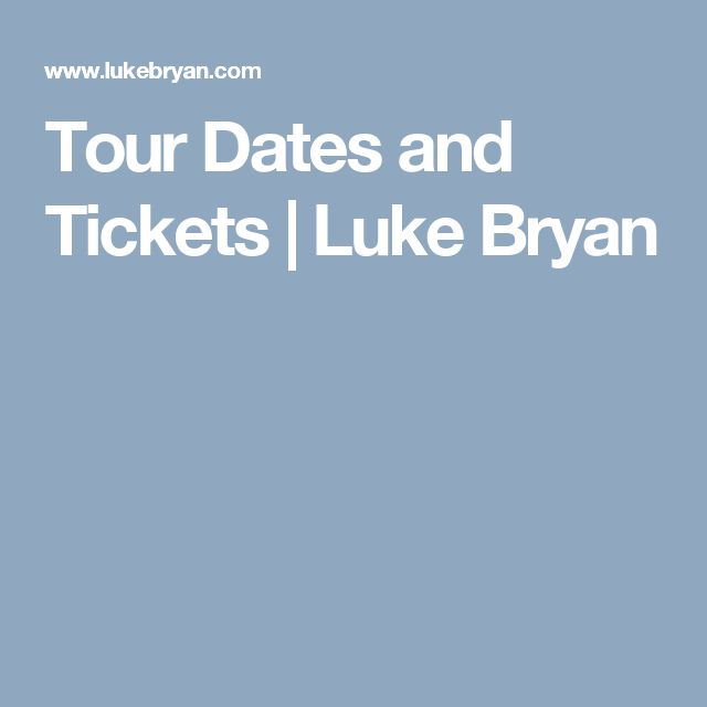 Tour Dates and Tickets | Luke Bryan