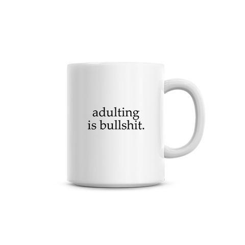 Adulting Is Bullsh*t Funny Ceramic Coffee Mug, Dishwasher & Microwave Safe