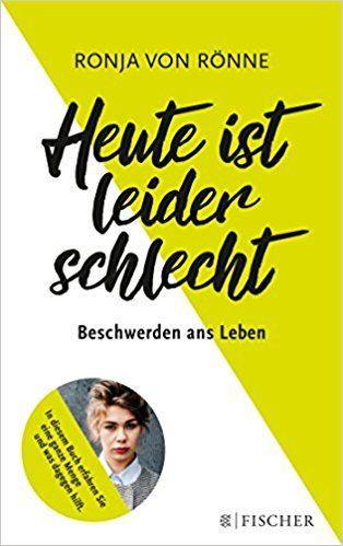 Heute ist leider schlecht: Beschwerden ans Leben: Amazon.de: Ronja von Rönne: Bücher