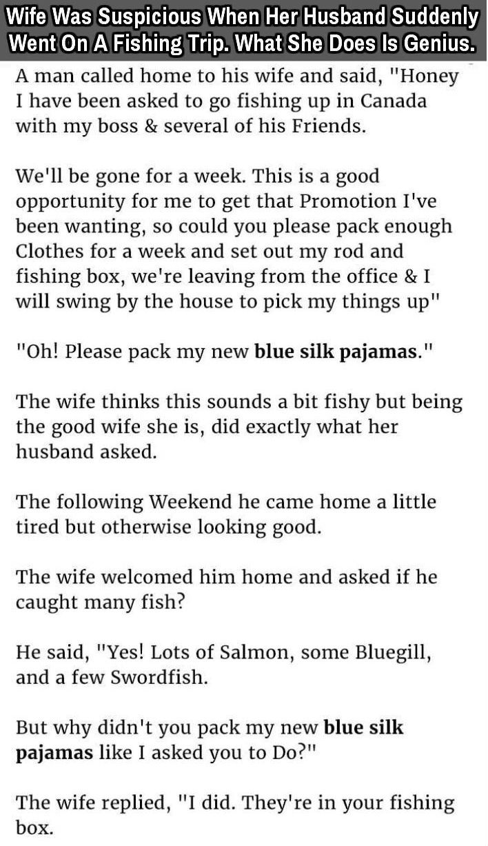 Wife Was Suspicious When Her Husband Suddenly Went On A Fishing Trip. When She Does Is Genius.