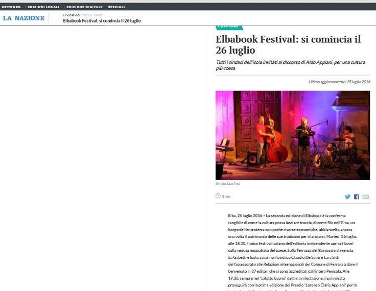 Link: http://www.lanazione.it/livorno/elbabook-festival-si-comincia-il-26-luglio-1.2375294  Da La Nazione del 25 Luglio 2016