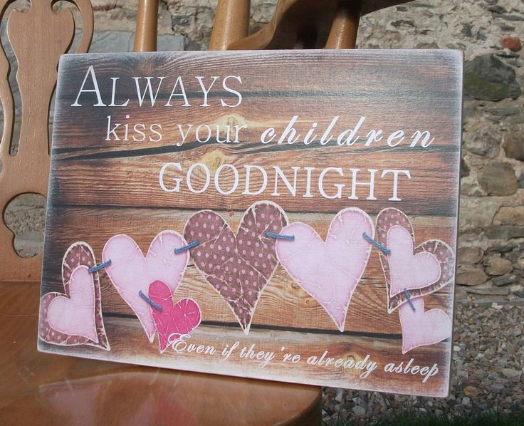 Always kiss your children goodnight, family, love - HANDMADE plaque