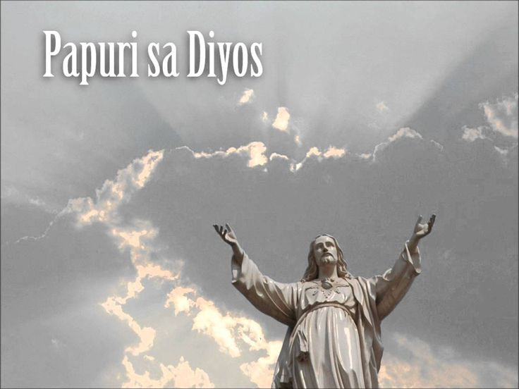 PAPURI SA DIYOS  (GLORY TO GOD IN THE HIGHEST IN TAGALOG)