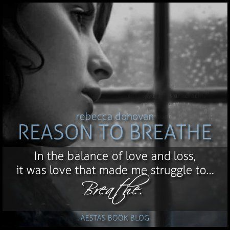 Reason to Breathe (Breathing, #1) by Rebecca Donovan — Reviews, Discussion, Bookclubs, Lists