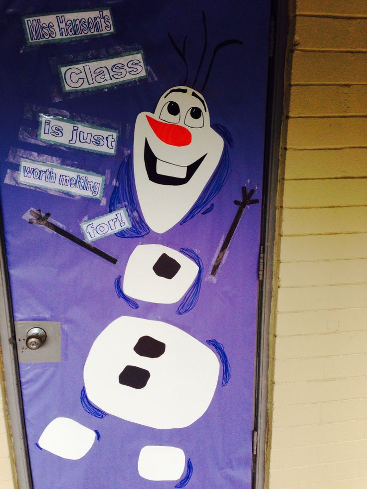 """Frozen classroom door decorations - Olaf, """"Some people are just worth melting for"""""""