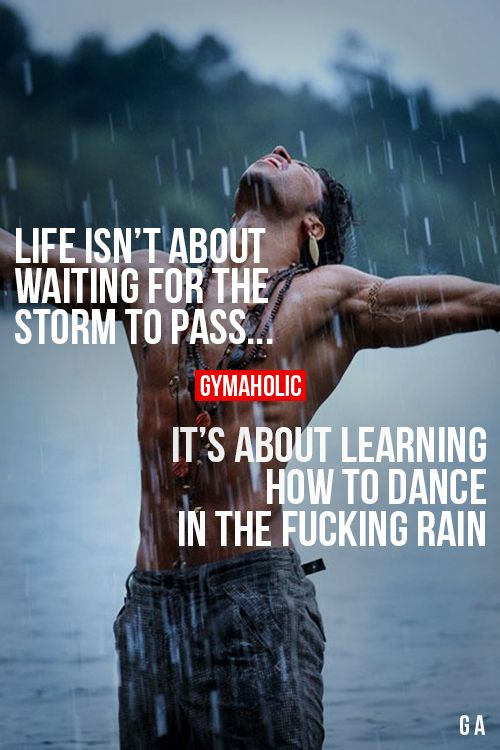 Life Isnt About Waiting For The Storm To Pass. Life...
