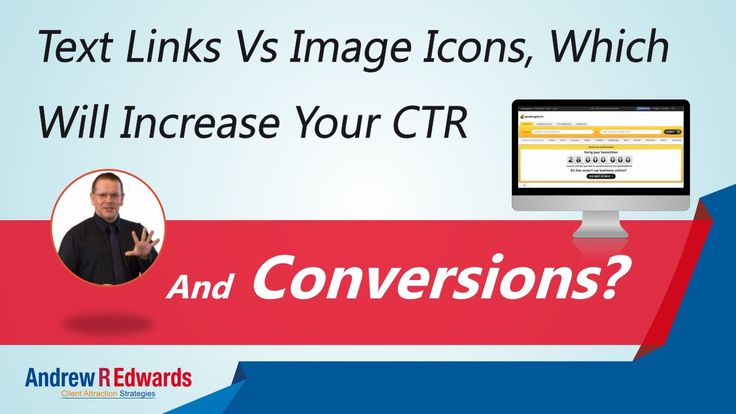 Text links vs image icons, which will increase website conversions?