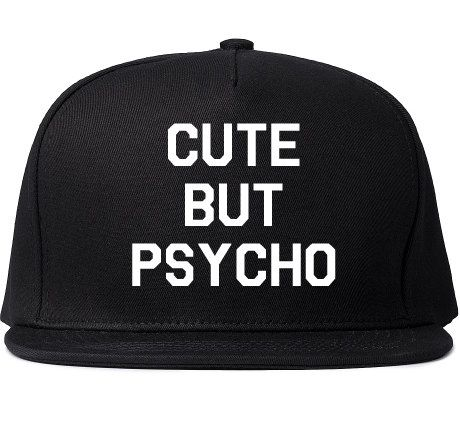 Cute But Psycho Printed Snapback Cap Womens Hat Cap Black Bold White Funny Quote Fashion Phrase Tumblr Instagram Blogger on Etsy, $14.99