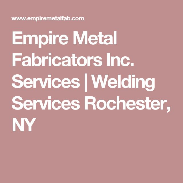 Empire Metal Fabricators Inc. Services | Welding Services Rochester, NY