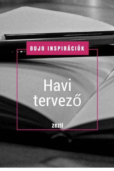 BuJo Inspirációk - havi tervező | Bullet Journal magyarul  | zezil