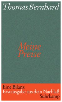 Thomas Bernhard: Meine Preise (source: http://www.suhrkamp.de/cover/200/42055.jpg)