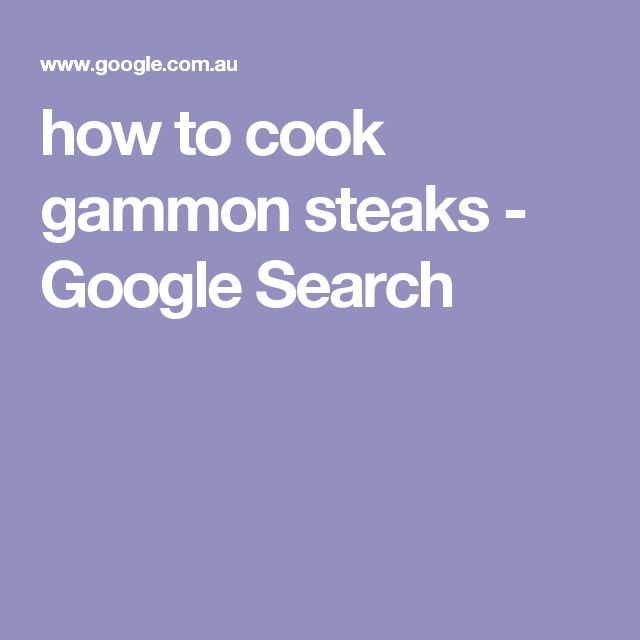 how to cook gammon steaks - Google Search