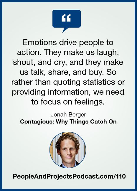 Emotions, focus on emotions...Not statistics quote Jonah Berger