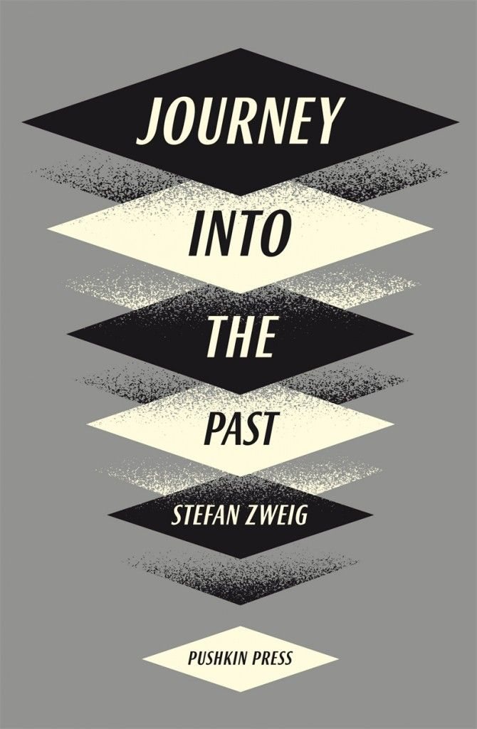 Stefan Zweig - Journey Into The Past. David Pearson + Clare Skeats.