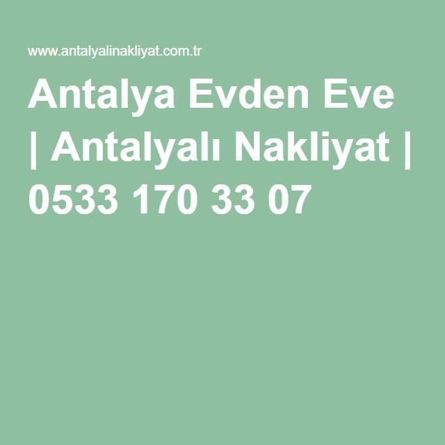 Antalya Evden Eve | Antalyalı Nakliyat | 0533 170 33 07