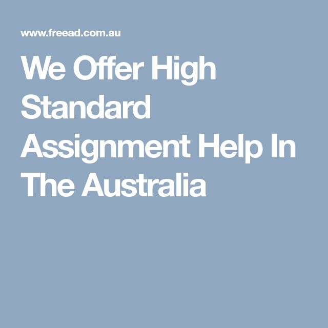 We Offer High Standard Assignment Help In The Australia