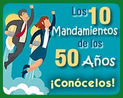 Conoce Los 10 Mandamientos De Los 50 Años epicapacitacion.com.mx/articulos_info.php?id_articulo=574 #50Años #Mandamientos