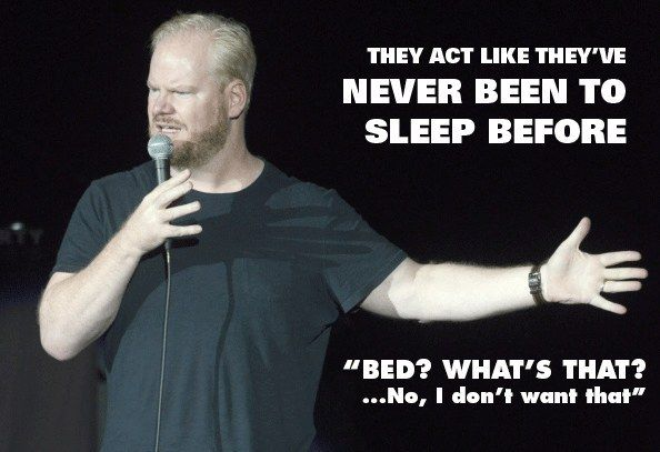 When he detailed the struggle of preparing kids for bedtime:   10 Times Jim Gaffigan Perfectly Explained Fatherhood