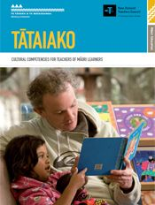 Tātaiako: Cultural Competencies for Teachers of Māori Learners- an essential document for all teachers.