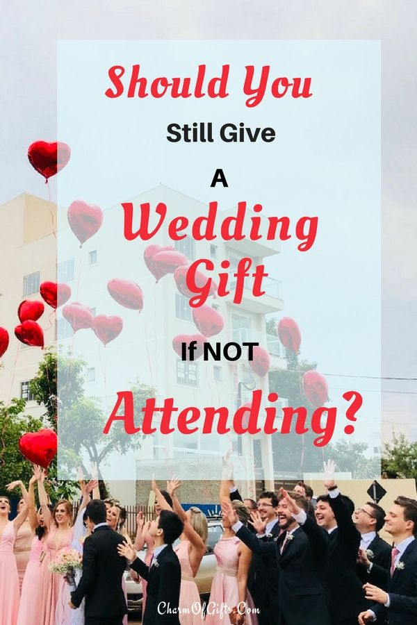 Should You Give A Gift If Not Attending A Wedding Wedding Gifts For Friends Homemade Wedding Gifts Diy Wedding Gifts