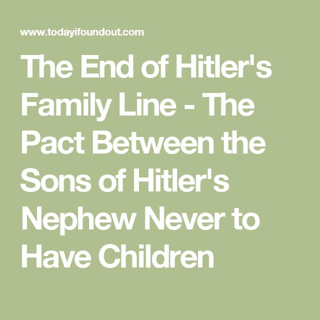 The End of Hitler's Family Line - The Pact Between the Sons of Hitler's Nephew Never to Have Children