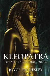 """Kleopatra - Egyptens sista drottning"" av Joyce Tyldesley - 'A Book about an interesting Woman'   FINISHED  May 22nd"