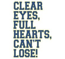 Clear eyes, full hearts, can't lose FNL