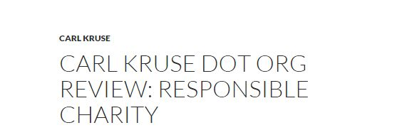 CARL KRUSE DOT ORG REVIEW: RESPONSIBLE CHARITY http://carlkruse.org/2015/11/01/carl-kruse-dot-org-review-responsible-charity/