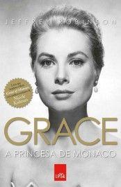 Baixar Livro Grace - A Princesa de Mônaco - Jeffrey Robinson em PDF, ePub e Mobi ou ler online